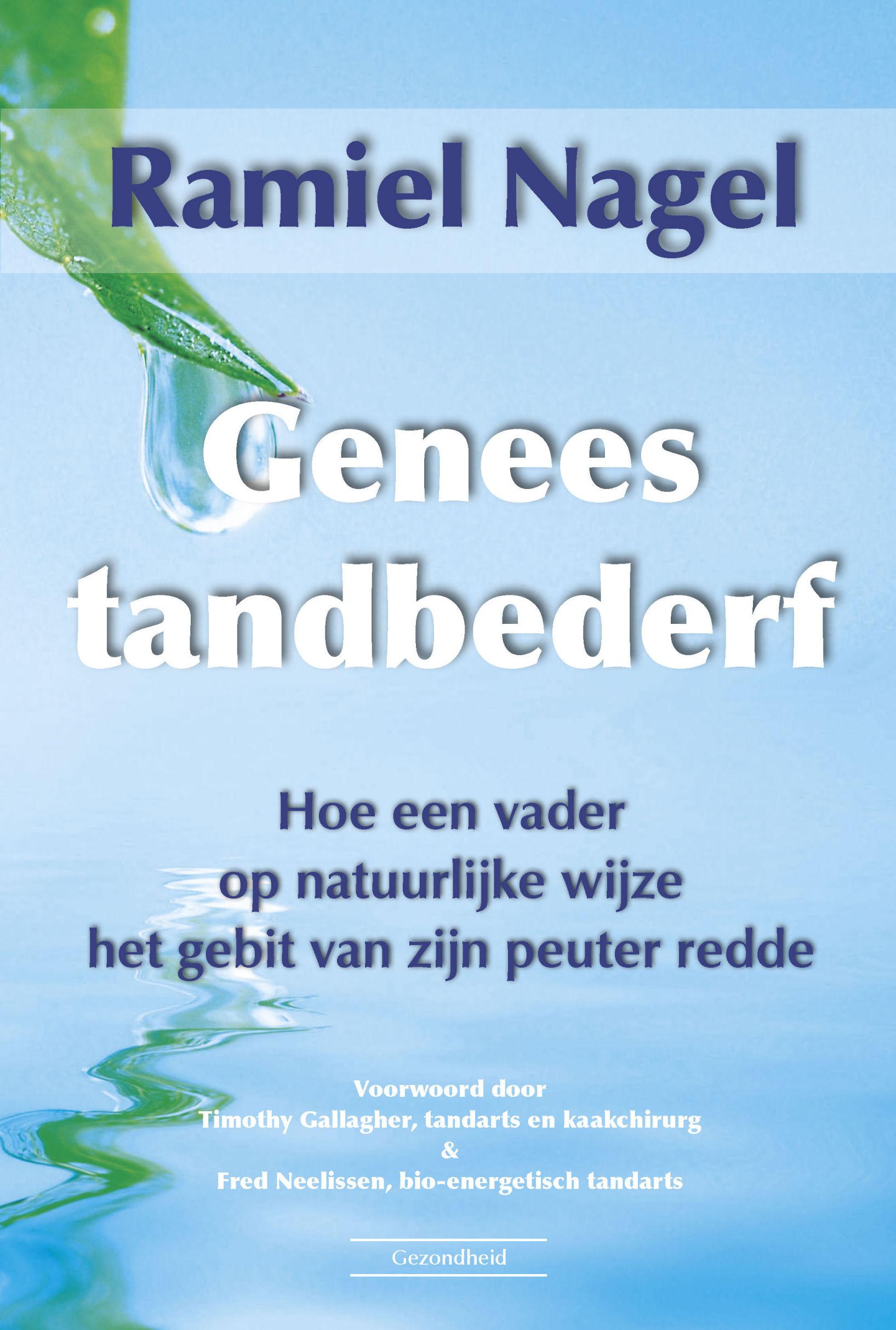 Boek: Genees Tandbederf, van Ramiel Nagel