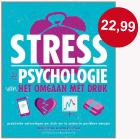 Stress - de psychologie van het omgaan met druk